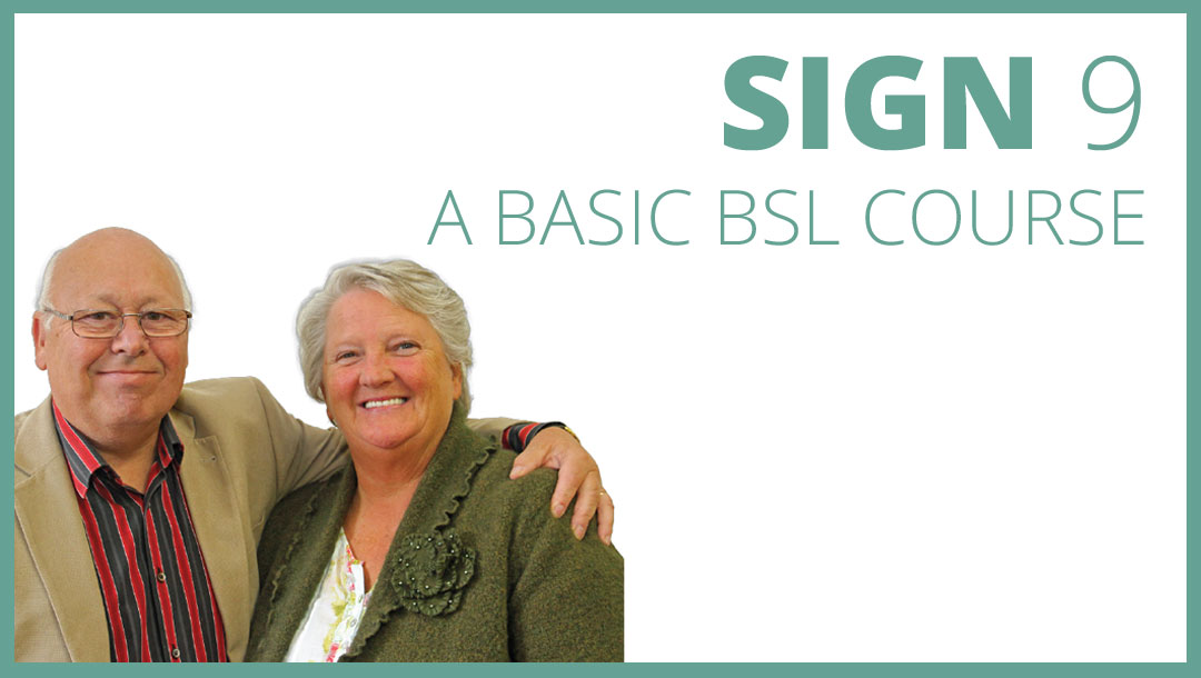 SIGN 9 – A Basic BSL Course