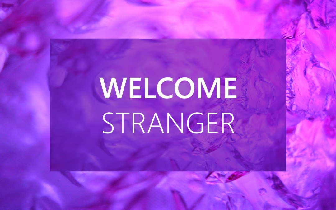 WELCOME STRANGER | Epaphroditus – Man for all Seasons | Philippians 2:4-5, Philippians 2:25-30, Philippians 4:18-19 | Ian Higginbotham