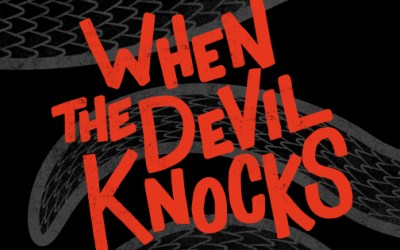 "WHEN THE DEVIL KNOCKS – Facing up to the ""Dark Side"" 