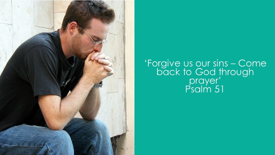 Forgive us our sins – Come back to God through prayer | Psalm 51 | Andrew Gardner