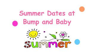 Summer Dates at Bump and Baby | NO SESSION
