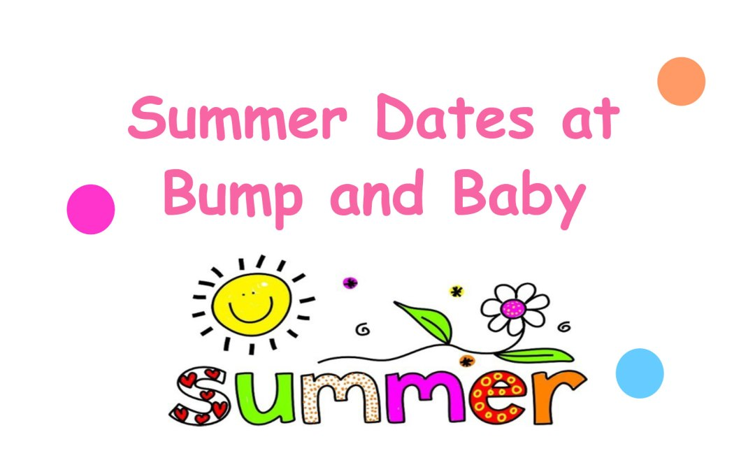 Summer Dates at Bump and Baby | 10:00am to 12:00am ONLY