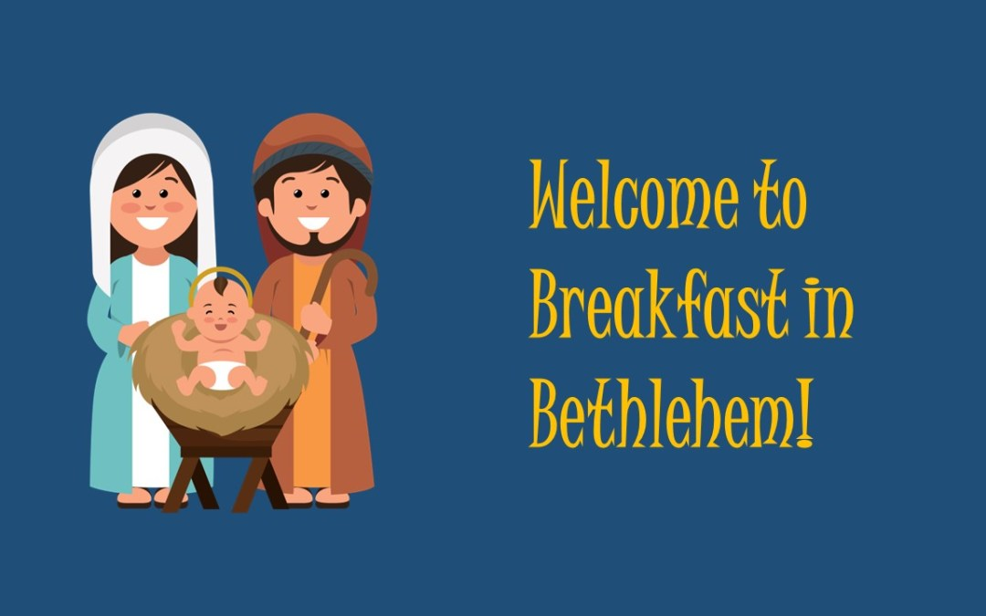 Breakfast in Bethlehem | Christmas Nativity Gathering | 9:15am