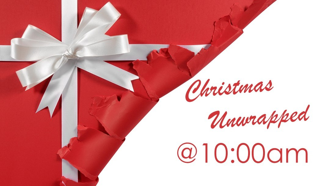 Christmas Unwrapped @10:00am