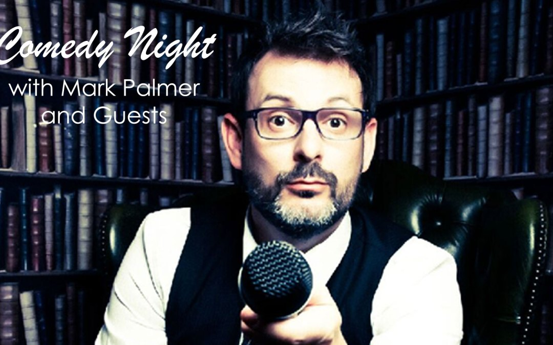 SOLD OUT | Comedy Night with Mark Palmer and Guests
