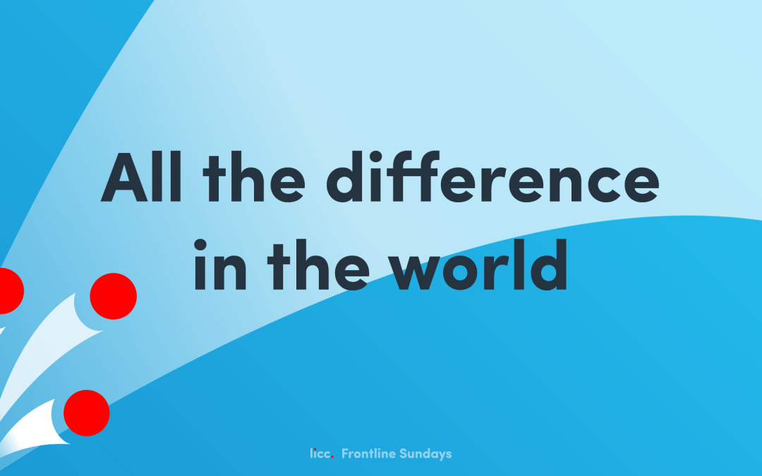 Frontline – All the difference in the world | Sunday Gathering 13th September 2020 @ 10:00