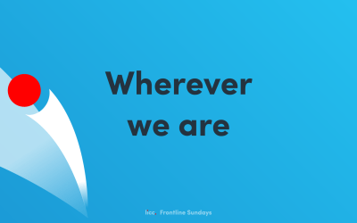 Frontline – Wherever we are | Sunday Gathering 20th September 2020 @ 10:00