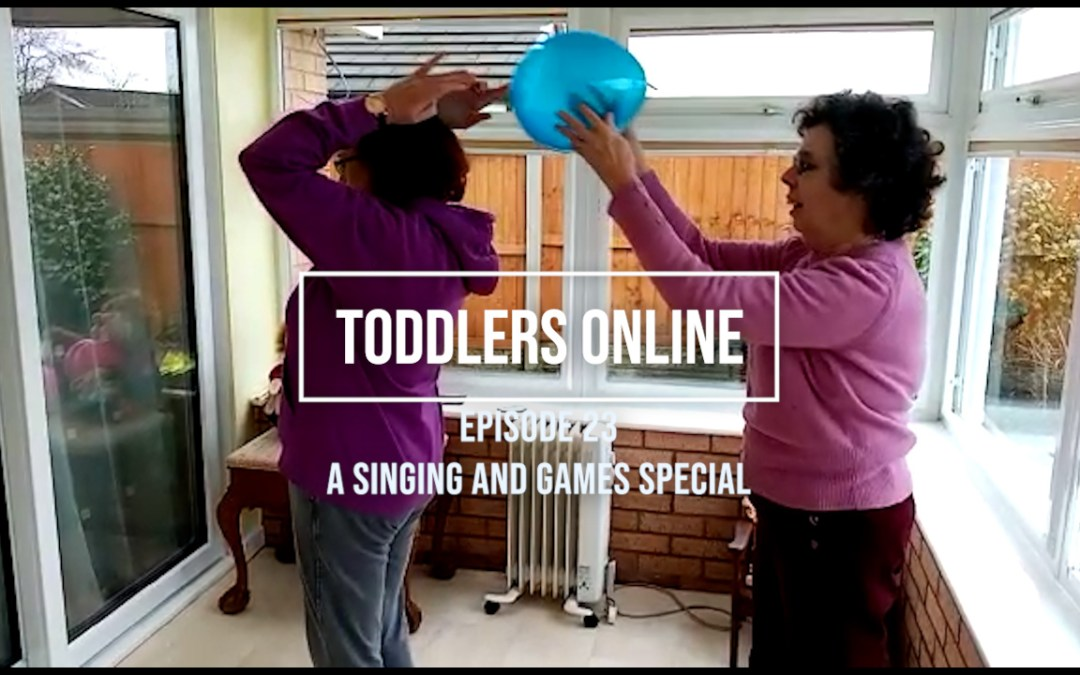 Toddlers Online – Episode 23 – A Singing 🎵 and Games Special 🎈