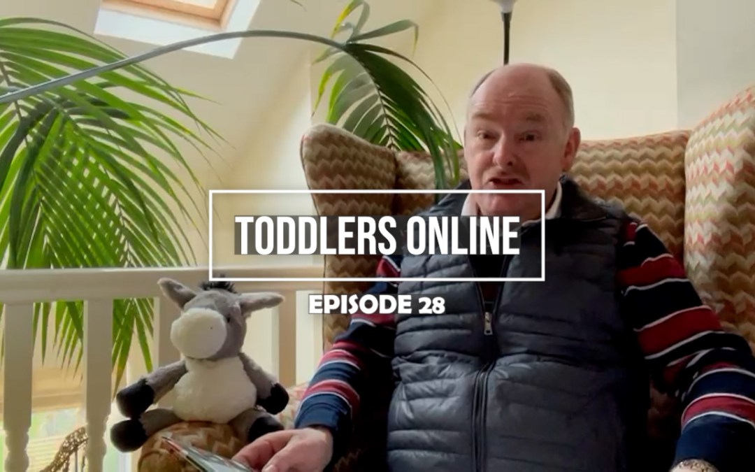 Toddlers Online – Episode 28