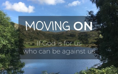 MOVING ON – If God is for us who can be against us | Sunday 29th August @ 10:00am