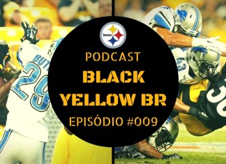 Black Yellow Br Podcast 009 - Semana 1 Pré-Temporada Steelers