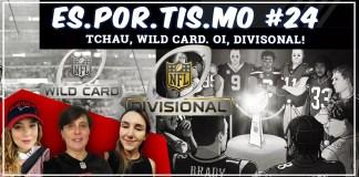 Esportismo #24 - Tchau, Wild Card. Oi Divisional