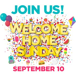 Welcome Home Sunday: September 10 First United Methodist
