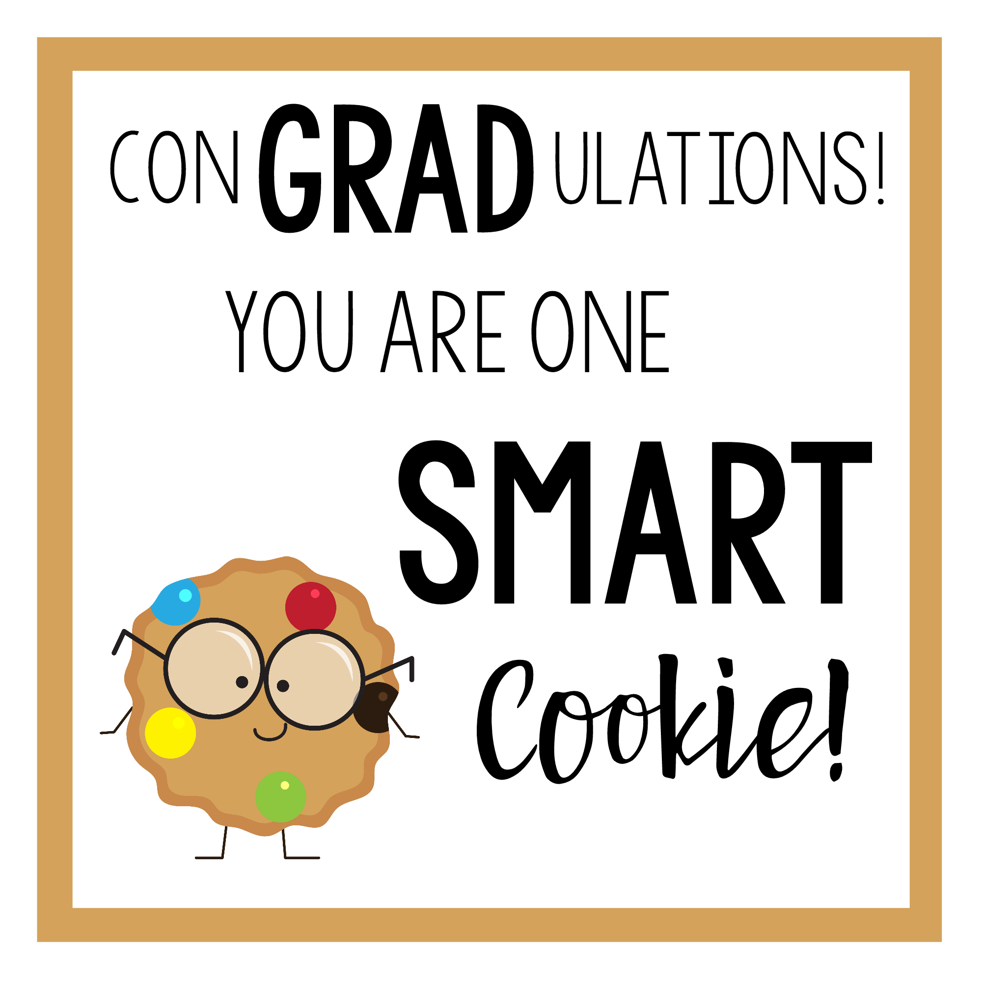 photo relating to You're One Smart Cookie Printable known as Stop of the College 12 months Items for Small children and Grads Pleasurable-Squared
