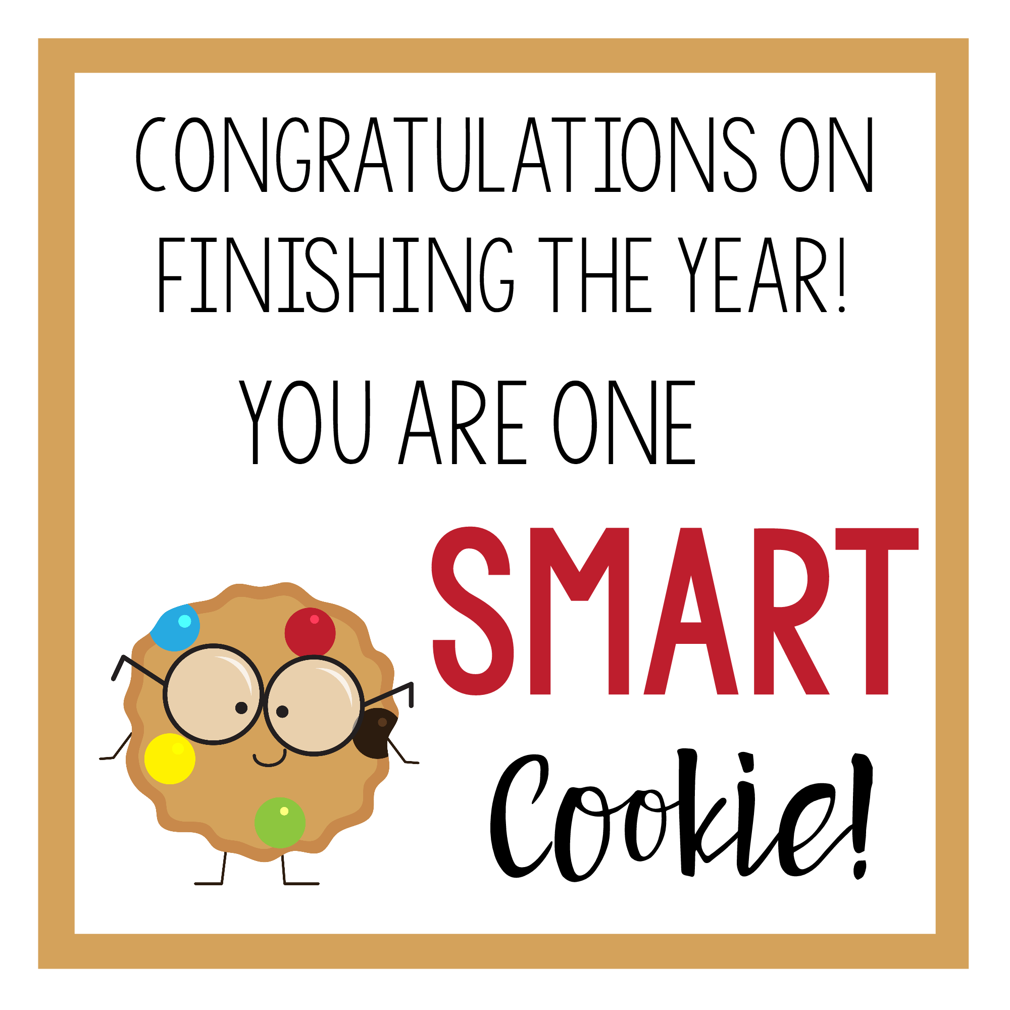 graphic about You're One Smart Cookie Printable named Finish of the Faculty Yr Presents for Small children and Grads Enjoyment-Squared