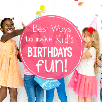 Kid's Birthday Celebration Ideas-Fun and Simple Ways to Celebrate a Birthday
