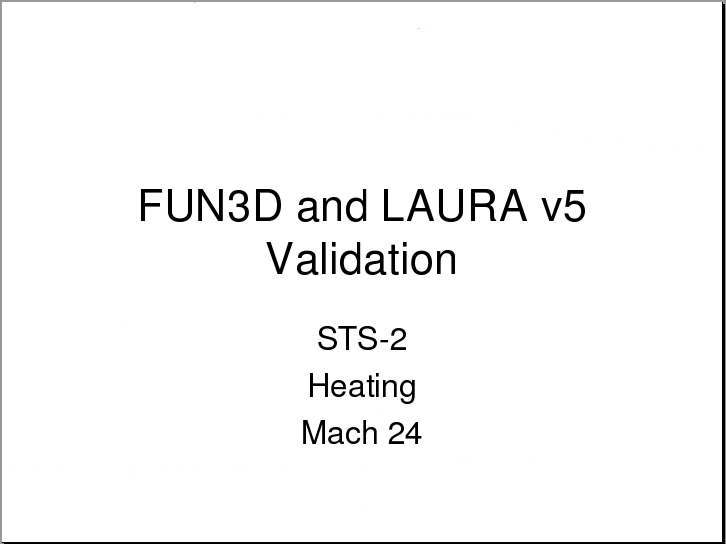 FUN3D Manual :: Application 27: FUN3D and LAURA v5 STS-2