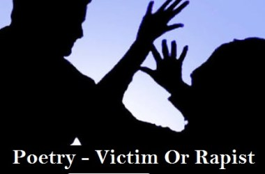 Victim or Rapist - Rape Biggest Issue Nowdays
