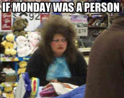 If Mondays was a person