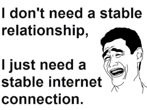 No Relationship hurts. No internet connection hurts more