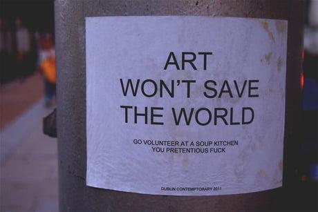 Art won't save the world…