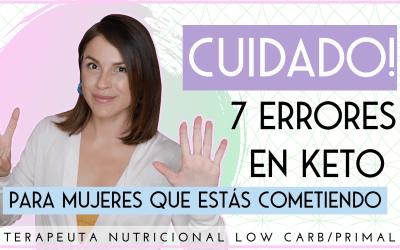CUIDADO! 7 ERRORES EN KETO PARA MUJERES QUE ESTÁS COMETIENDO