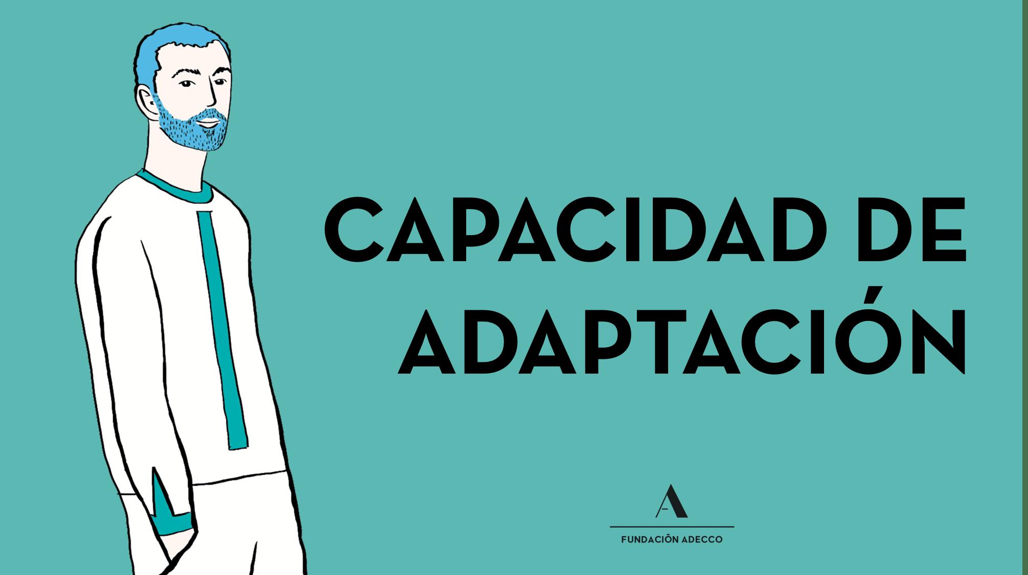 """Dibujo de un hombre con barba y manos en los bolsillos junto a las palabras """"capacidad de adaptación"""""""