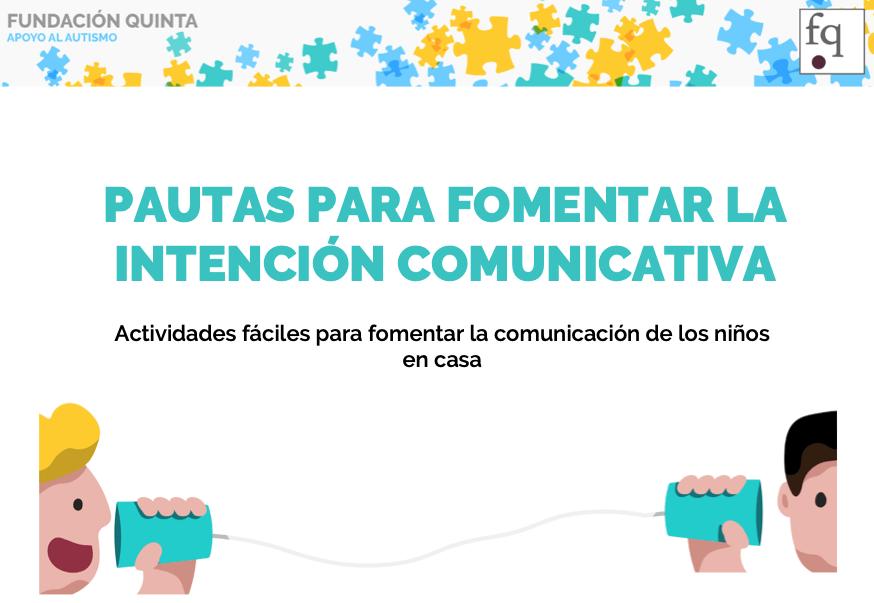 Pautas para fomentar la intención comunicativa en casa