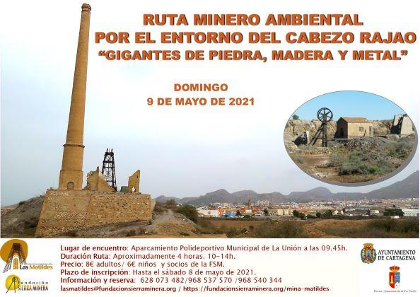 """Ruta minero-ambiental por el entorno del Cabezo Rajao: """"Gigantes de piedra, madera y metal"""""""