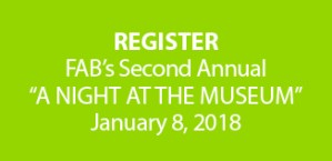 """Register for Fab's Second Annual """"A Night at the Museum"""" January 8, 2018"""