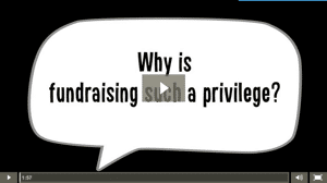 1 - Why is fundraising such a privilege?