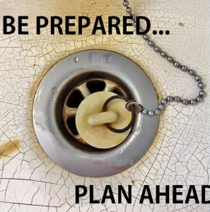 Be prepared...plan ahead