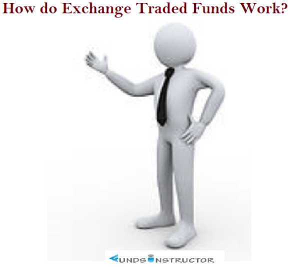 How do Exchange Traded Funds (ETFs) Work