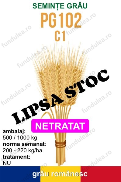 seminte grau PG102 c1 NETRATAT STOC, Fundulea.ro, Compania Seminte Fundulea