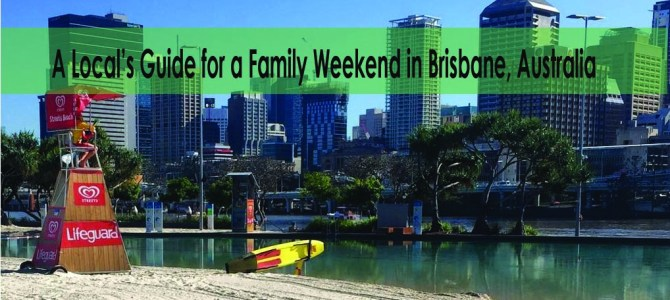 A Local's Guide for a Family Weekend in Brisbane