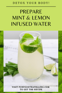Prepare fresh mint and lemon infused water to detox your body every day