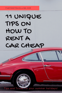 amazing tips on how to rent a cheap car and avoid headache at the end of the trip