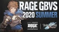グラブルVS初の公式大会「RAGE GBVS 2020 Summer powered by AQUOS」を開催決定