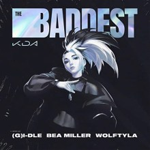 THE BADDEST - K/DA, (G)I-DLE and Wolftyla featuring Bea Miller and League of Legends