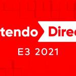 「Nintendo Direct | E3 2021」確定將於日本時間 6 月 15 日凌晨 1 點起播出!