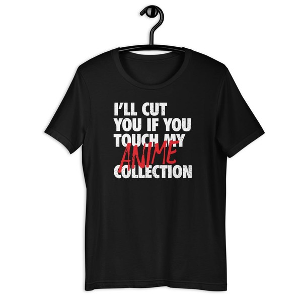 I'll cut you if you touch my anime collection