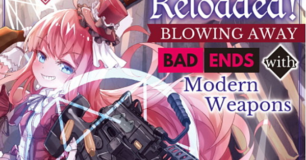 Villainess: Reloaded! Blowing Away Bad Ends with Modern Weapons LN 1