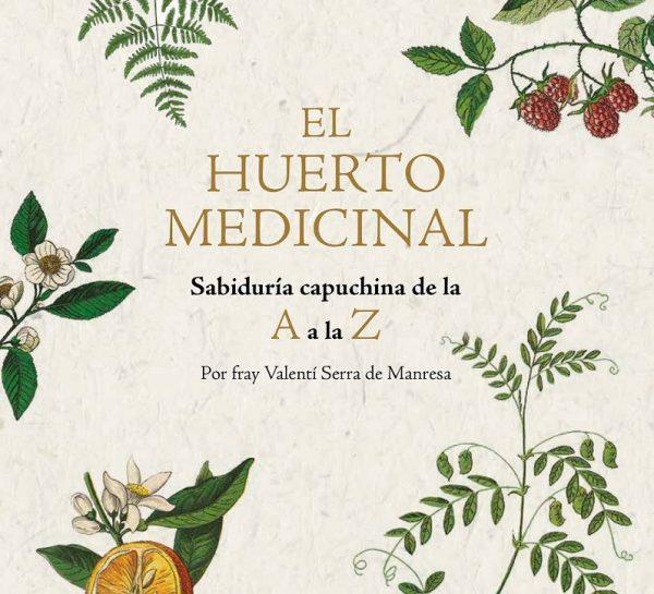 «El huerto medicinal» de Fray Valentí Serra