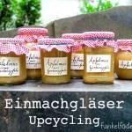 Upcycling – Hübsche Einmachgläser für die Erntezeit