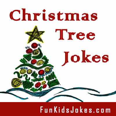 Christmas Tree Jokes Funny Christmas Tree Riddles Fun Kids Jokes