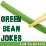 Green Bean Jokes - Funny String Bean Jokes