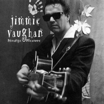 jimmie vaughan strange pleasure