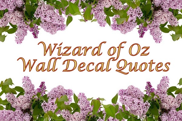 Wizard of Oz Wall Decal Quotes
