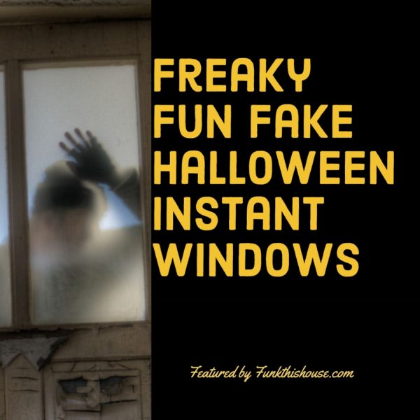 Freaky Fake Halloween Instant Windows