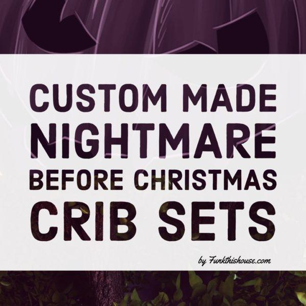 Custom Made Nightmare Before Christmas Crib Sets